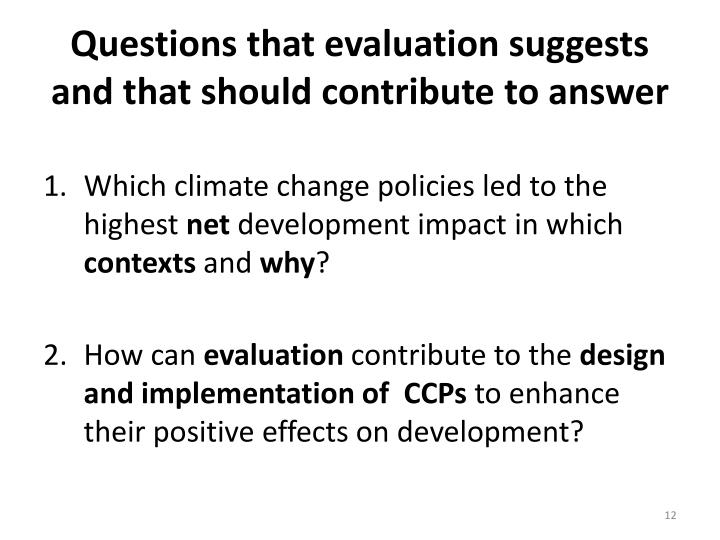 Questions that evaluation suggests and that should contribute to answer