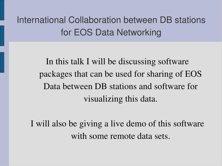 International collaboration between db stations for eos data networking