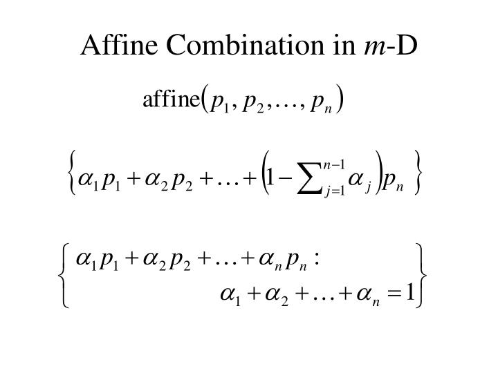 Affine combination in m d