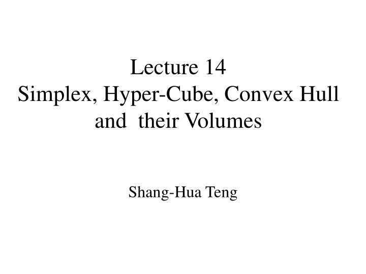 Lecture 14 simplex hyper cube convex hull and their volumes