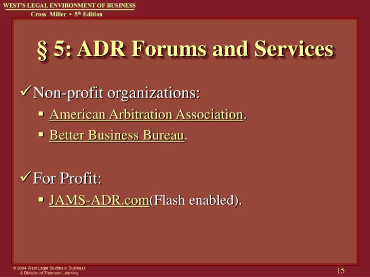 § 5: ADR Forums and Services