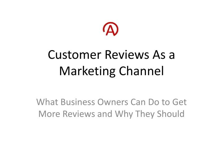 customer reviews as a marketing channel n.