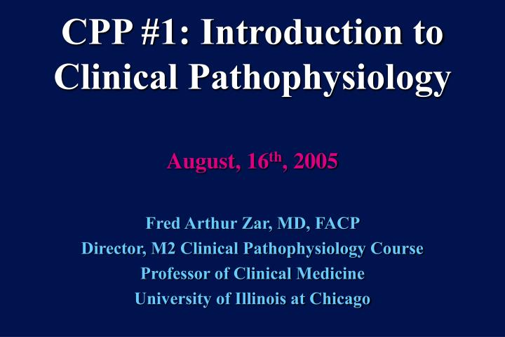 Cpp 1 introduction to clinical pathophysiology