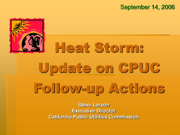 heat storm update on cpuc follow up actions n.