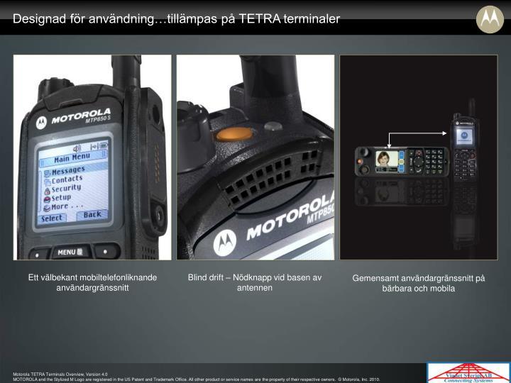 Designad för användning…tillämpas på TETRA terminaler