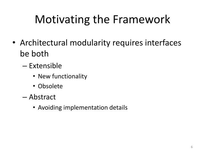 Motivating the Framework