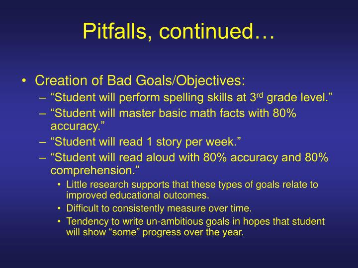 Pitfalls, continued…