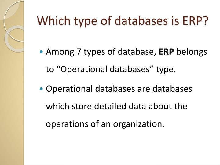 Which type of databases is ERP?