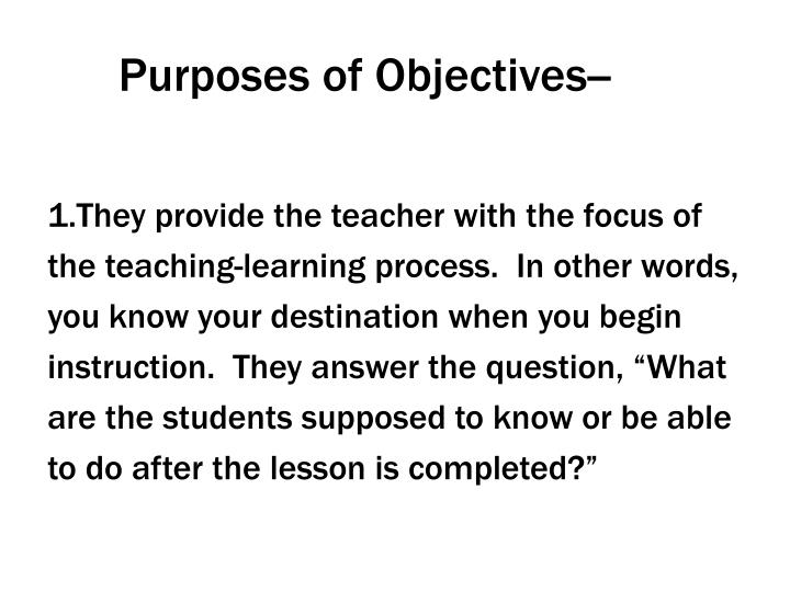 Purposes of Objectives--