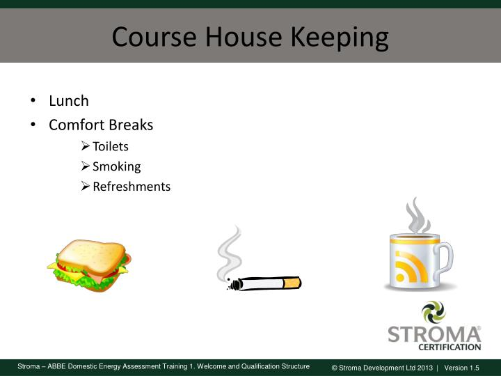 Course House Keeping