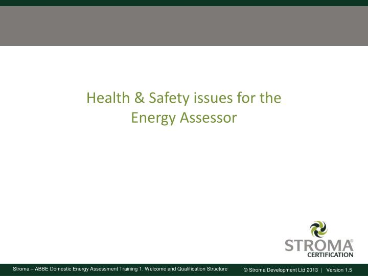 Health & Safety issues for the