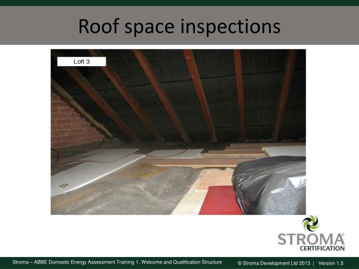 Roof space inspections