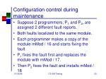 configuration control during maintenance