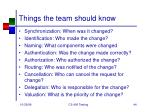 things the team should know