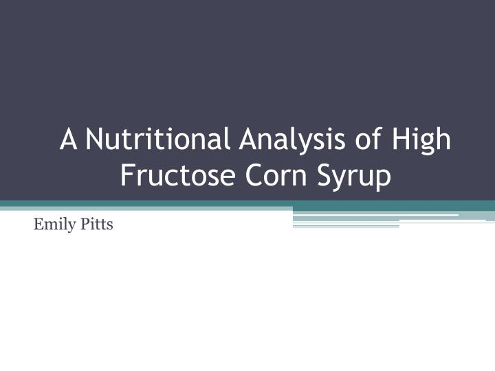 a nutritional analysis of high fructose corn syrup n.