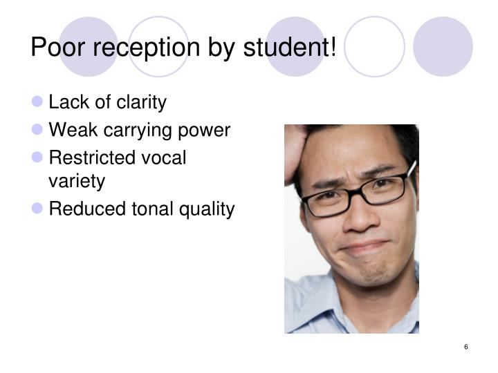 Poor reception by student!