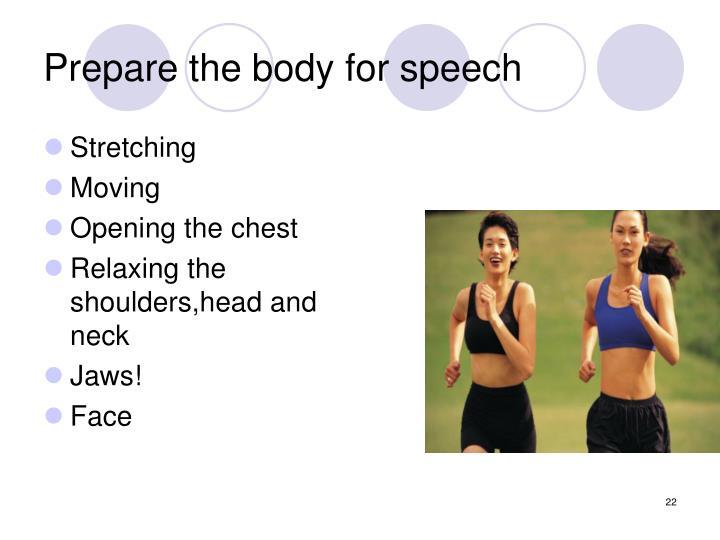 Prepare the body for speech