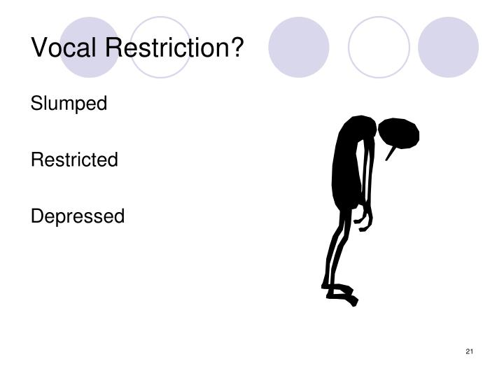 Vocal Restriction?