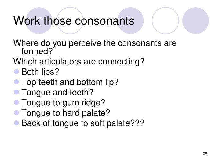 Work those consonants