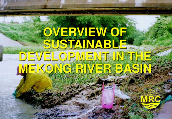 overview of sustainable development in the mekong river basin n.