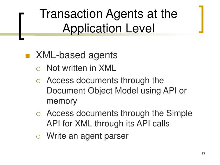 Transaction Agents at the Application Level