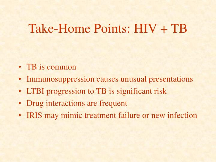 Take-Home Points: HIV + TB