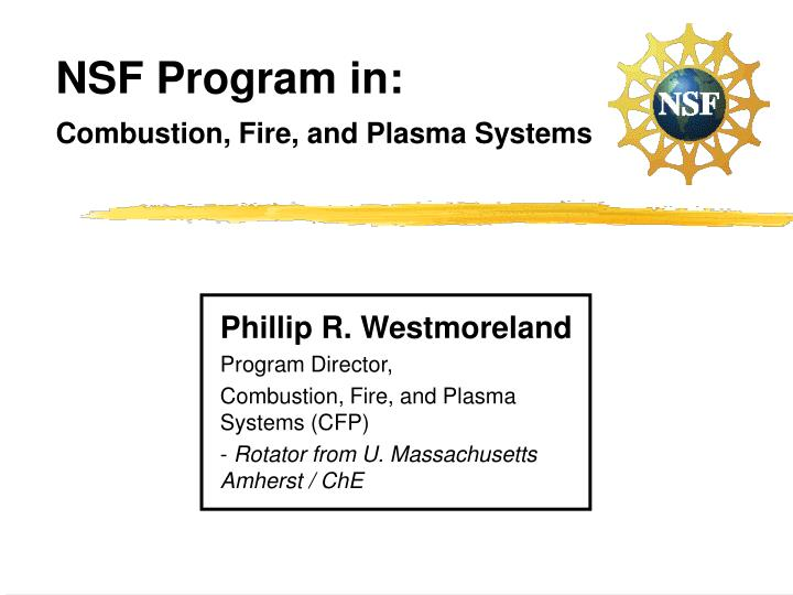 nsf program in combustion fire and plasma systems n.