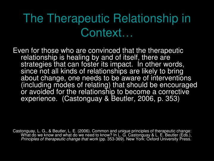 The Therapeutic Relationship in Context…