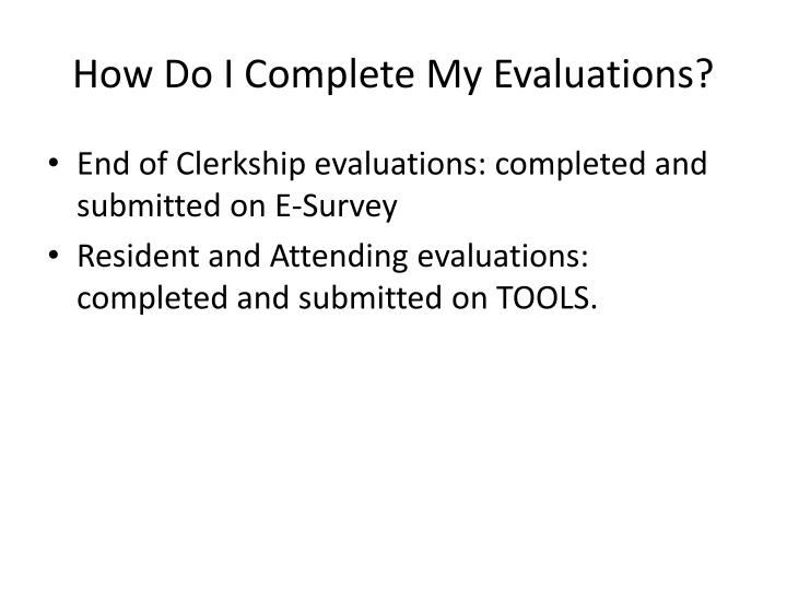 How Do I Complete My Evaluations?
