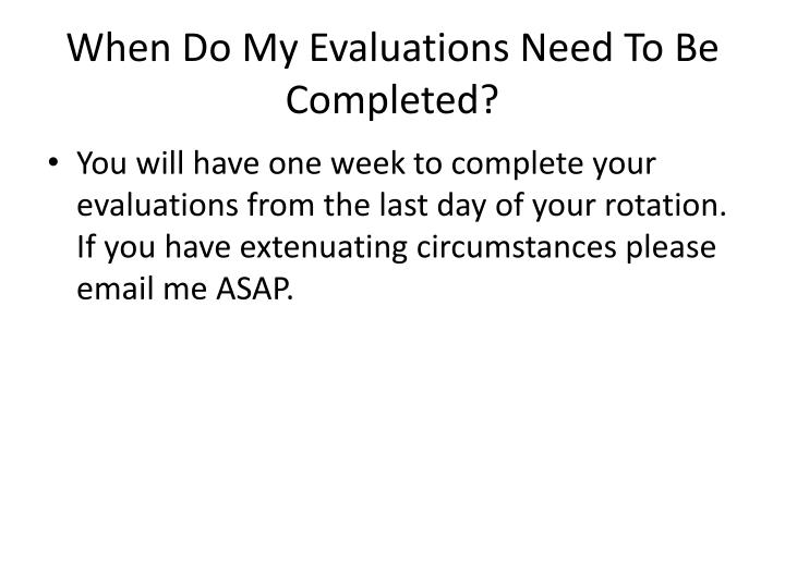 When Do My Evaluations Need To Be Completed?