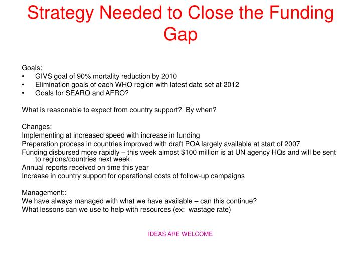 Strategy Needed to Close the Funding Gap