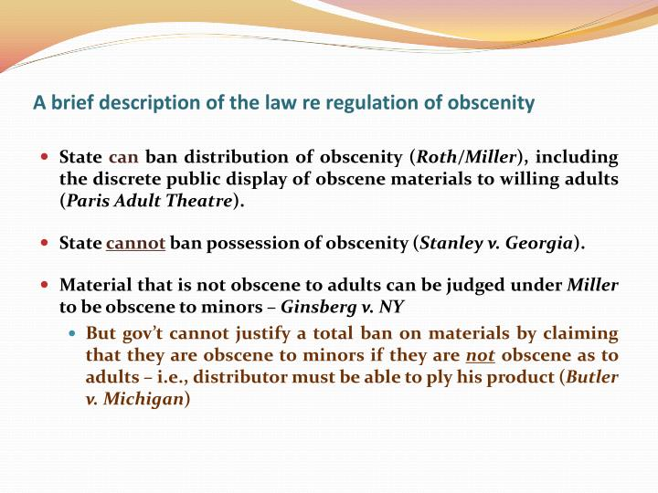 A brief description of the law re regulation of obscenity