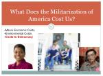 what does the militarization of america cost us1