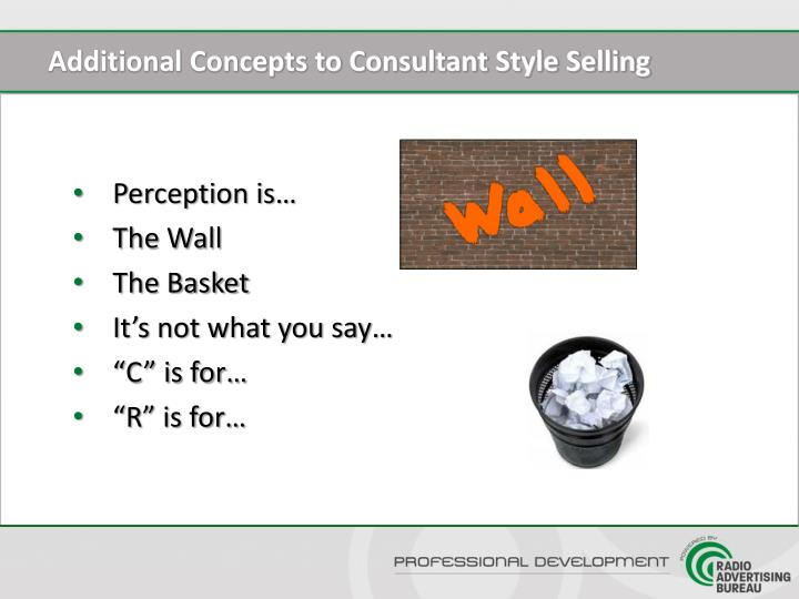 Additional Concepts to Consultant Style Selling