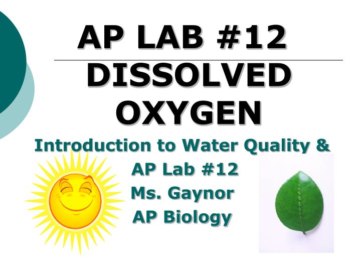 ap biology dissolved oxygen essay A review of all of the campbell 7th edition terms for the new 2013 ap biology something dissolved reaction where water split into two hydrogens and one oxygen.