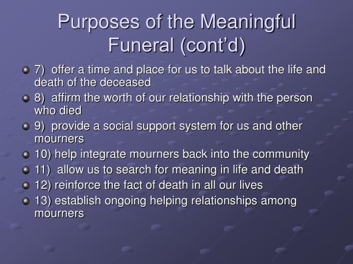 Purposes of the Meaningful Funeral (cont'd)