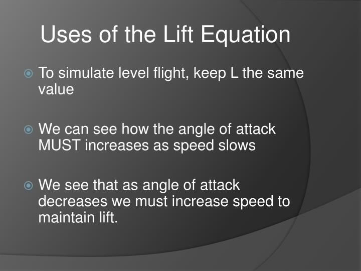 Uses of the Lift Equation