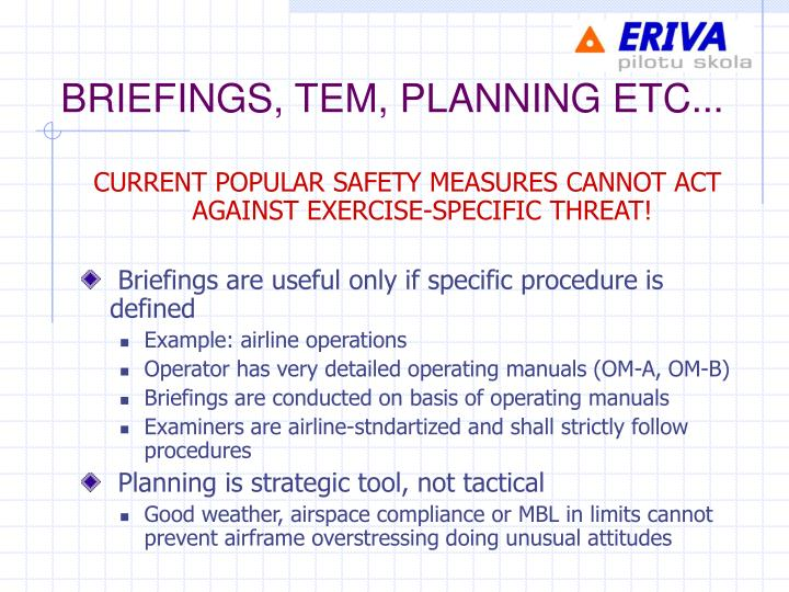 BRIEFINGS, TEM, PLANNING ETC...