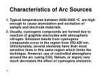 characteristics of arc sources