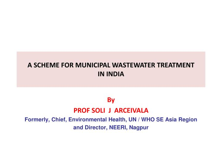 A scheme for municipal wastewater treatment in i ndia
