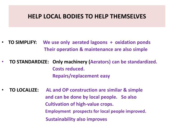 HELP LOCAL BODIES TO HELP THEMSELVES