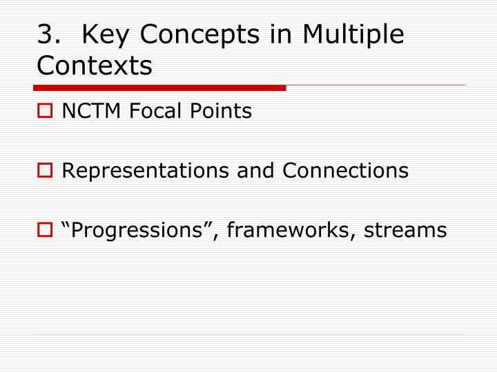 3.  Key Concepts in Multiple Contexts
