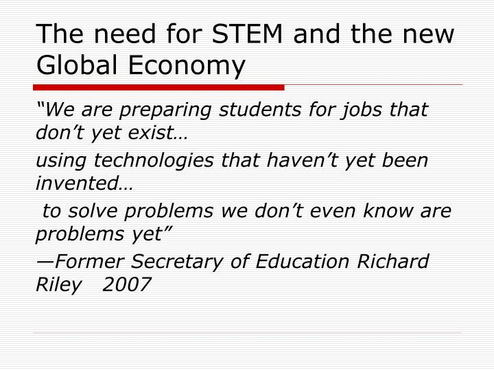 The need for STEM and the new Global Economy