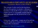 reasonable certainty of no harm legislative history of the ffdca