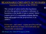 reasonable certainty of no harm legislative history of the ffdca1
