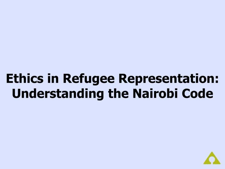 ethics in refugee representation understanding the nairobi code n.