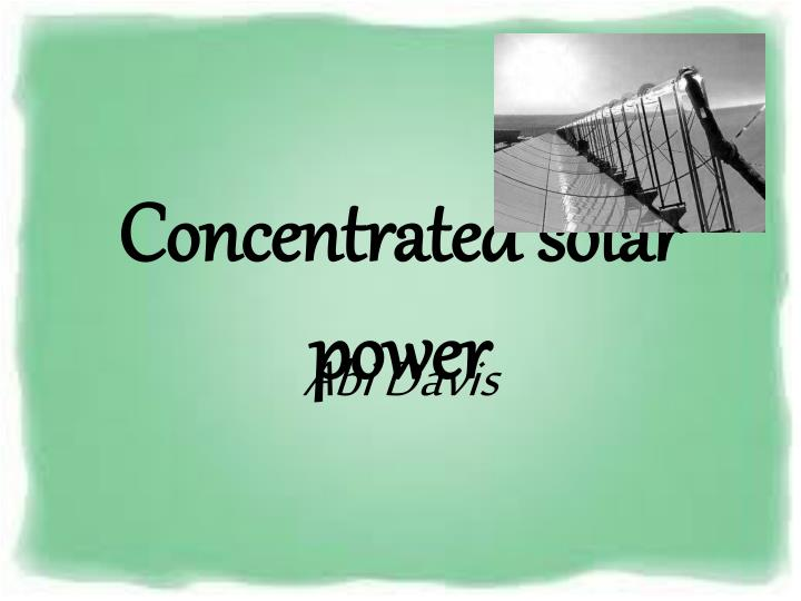 concentrated solar power n.