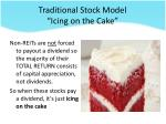 traditional stock model icing on the cake