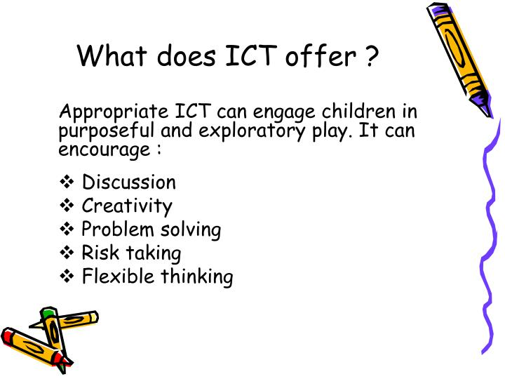 What does ICT offer ?