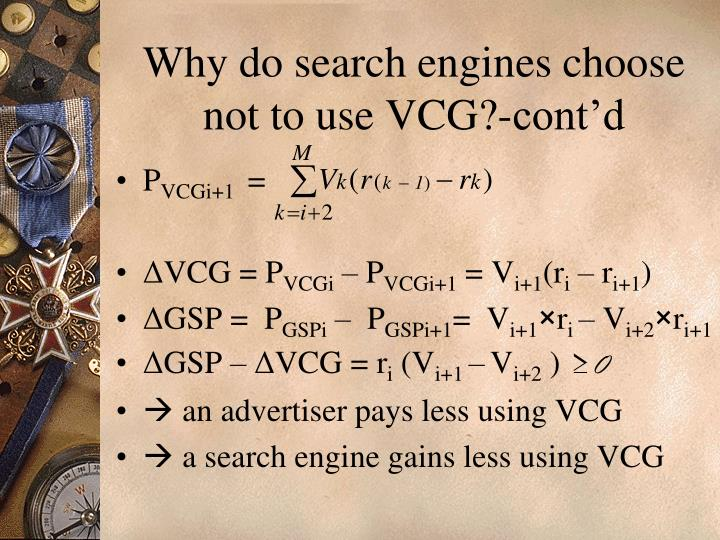 Why do search engines choose not to use VCG?-cont'd